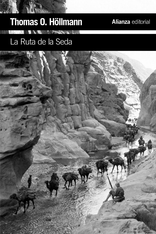 La Ruta De La Seda por Thomas O. Hollmann