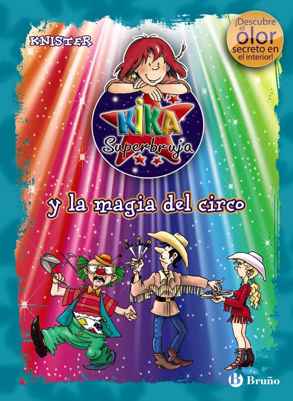KIKA SUPERBRUJA Y LA MAGIA DEL CIRCO (OLOR Y COLOR)   KNISTER ...