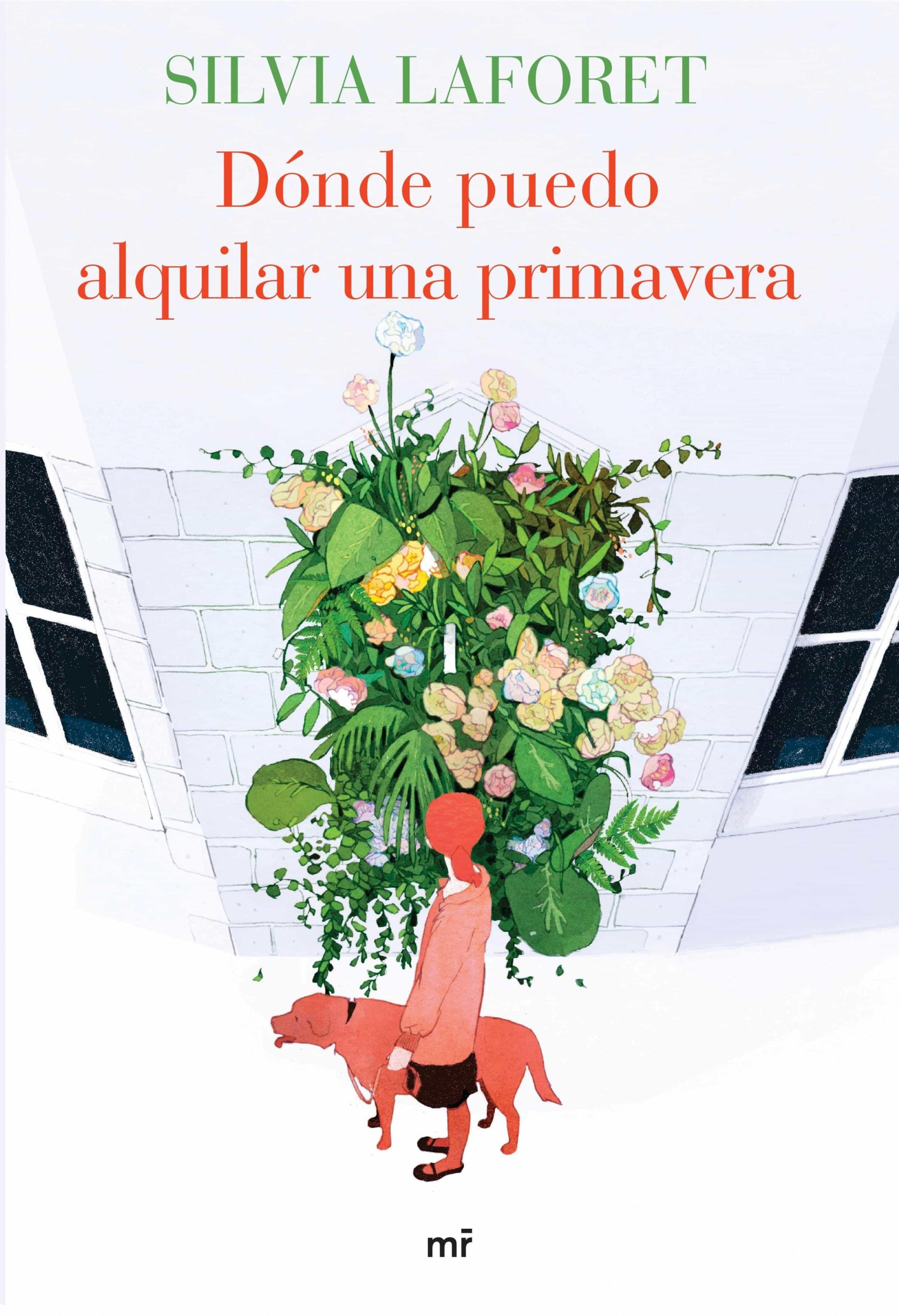 Dónde Puedo Alquilar Una Primavera   por Silvia Laforet