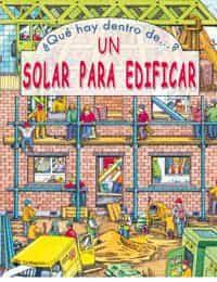¿que Hay Dentro De?: Un Solar Para Edificar por Vv.aa. epub