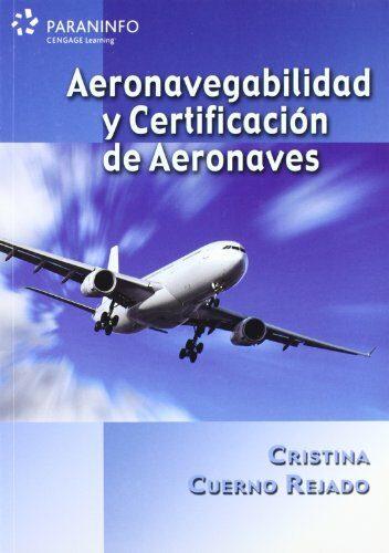Aeronavegabilidad Y Certificacion De Aeronaves por Cristina Cuerno Rejado