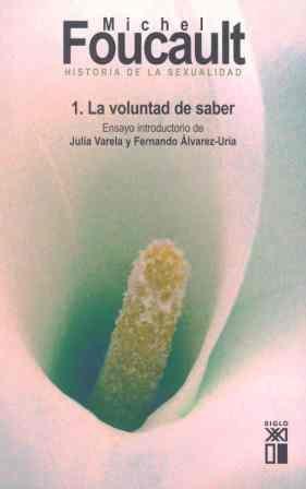 Historia De La Sexualidad 1: La Voluntad De Saber por Michel Foucault