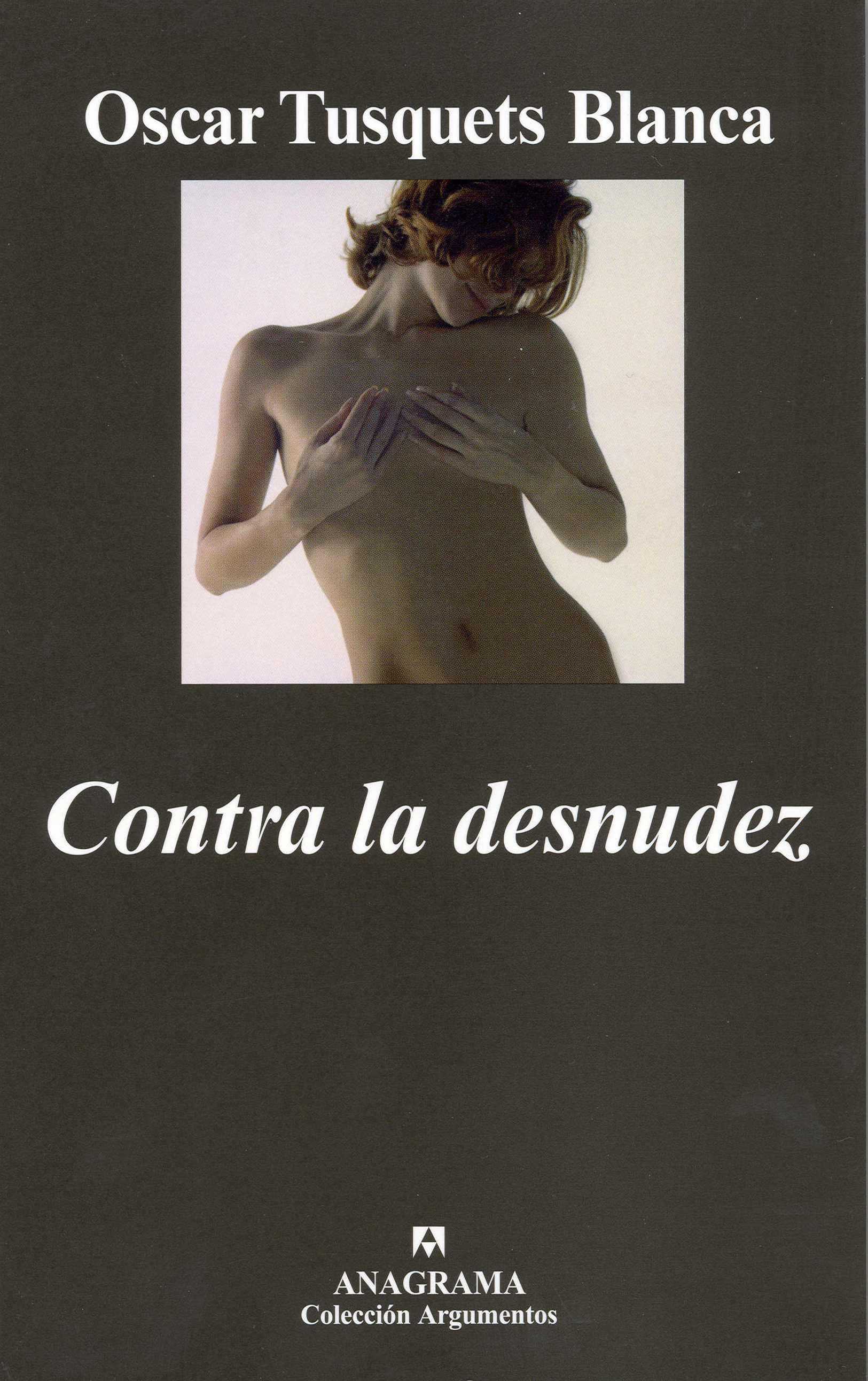 Contra La Desnudez por Oscar Tusquets Blanca epub