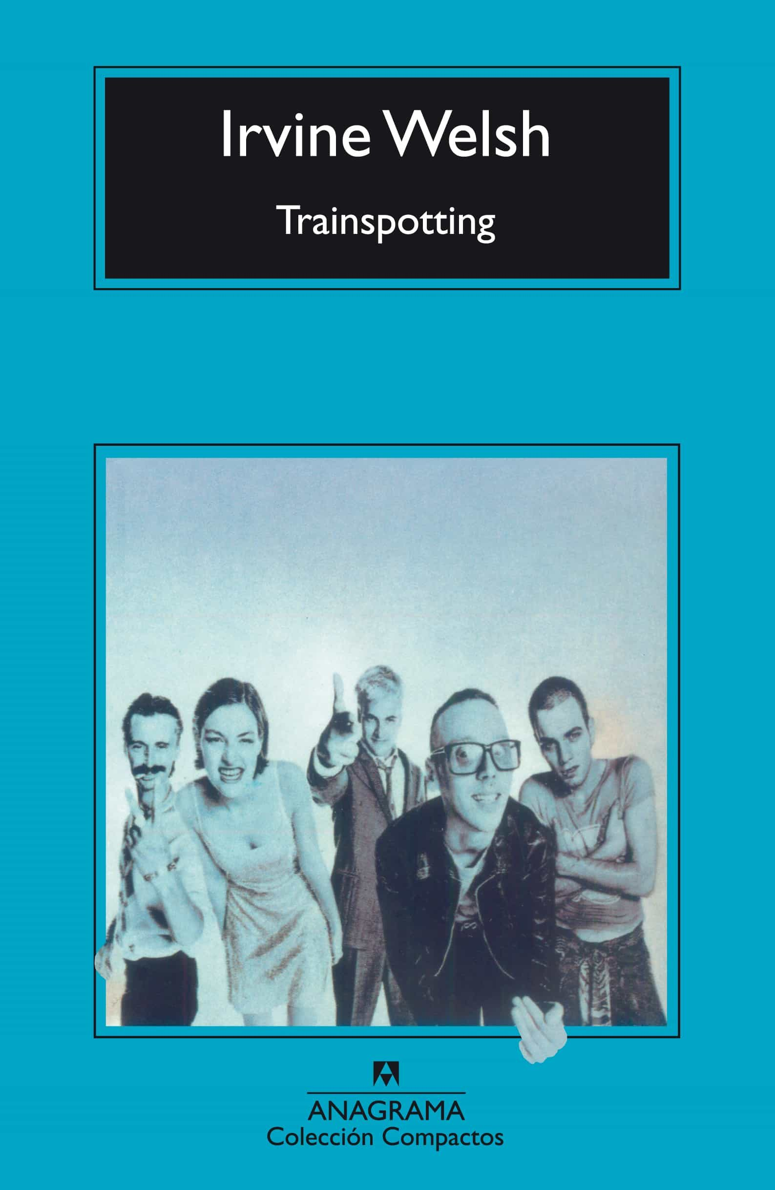 Quot Trainspotting Quot De Irvine Welsh border=