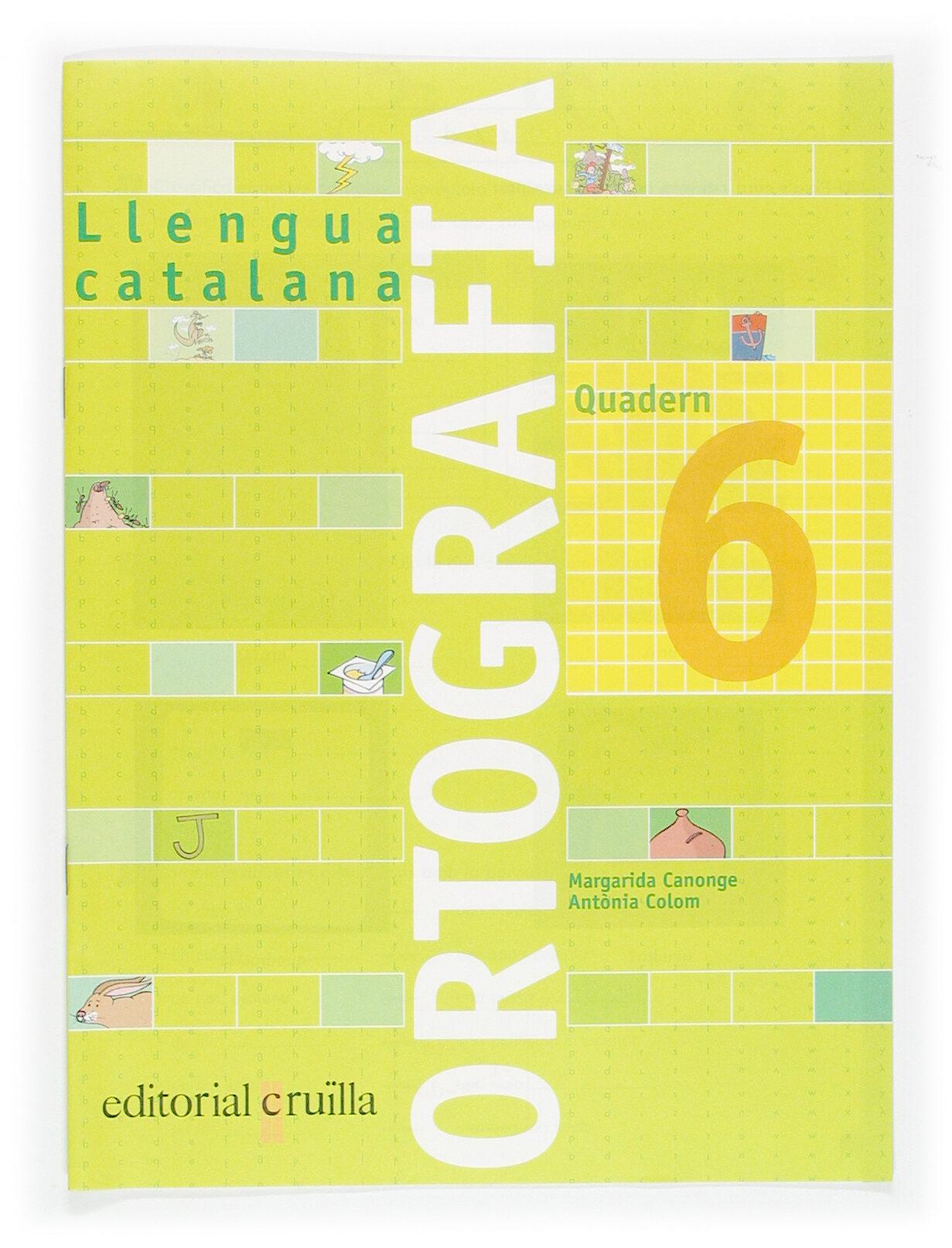 Quadern Ortografia Catalana Nº 6 (primaria) por Margarida Canonge;                                                                                    Antonia Colom