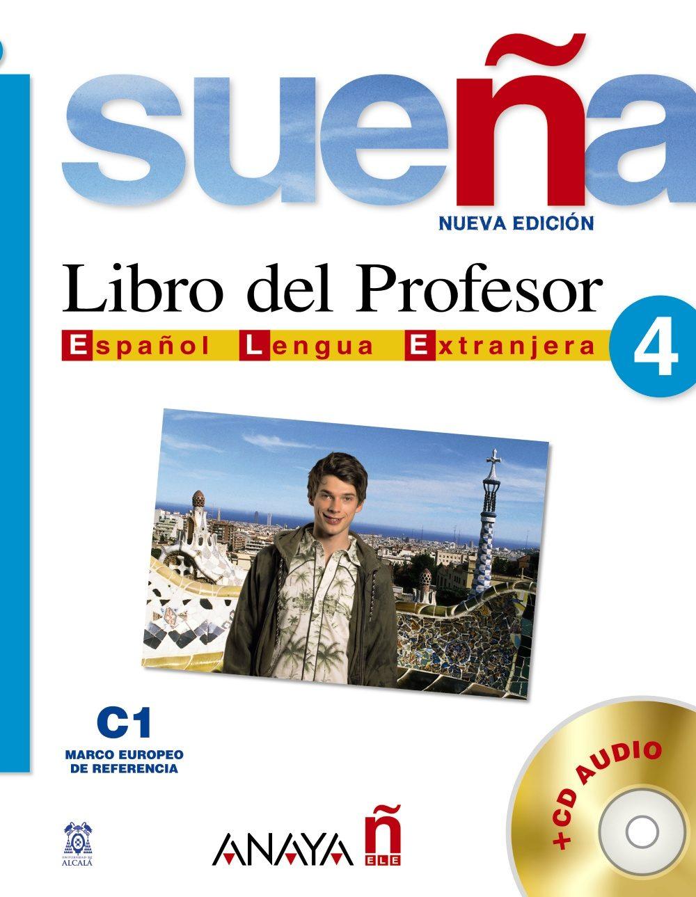 Sueña 4: Libro Del Profesor C1: Nivel Superior (español Lengua Ex Tranjera) (incluye Cd Audio) por Ana Blanco Canales;                                                                                    M Carmen Fernandez Lopez