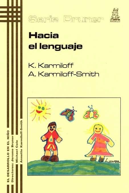 Hacia El Lenguaje: Del Feto Al Adolescente por Annette Karmiloff-smith;                                                                                    K. Karmiloff