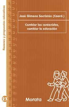 Cambiar Los Contenidos, Cambiar La Educacion por Jose/subirats, Marina/ Gimeno Sacristan