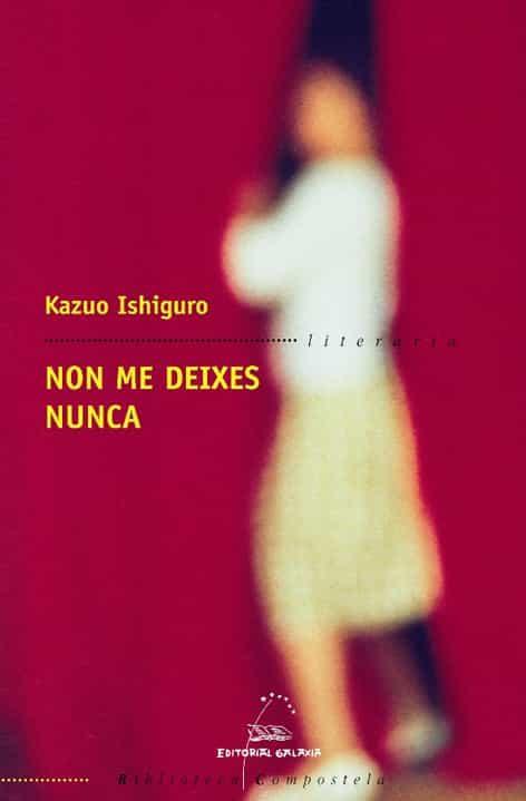 Non Me Deixes Nunca por Kazuo Ishiguro