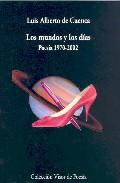 Mundos Y Los Dias (nuevo) por Luis Alberto De Cuenca