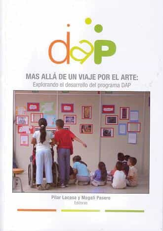 Mas Alla De Un Viaje Por El Arte: Explorando El Desarrollo Del Pr Ograma Dap por Pilar Lacasa