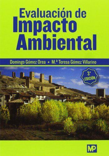 Evaluación De Impacto Ambiental (3ª Edicion) por Domingo Gomez Orea;                                                           Maria Teresa Gomez Villarino