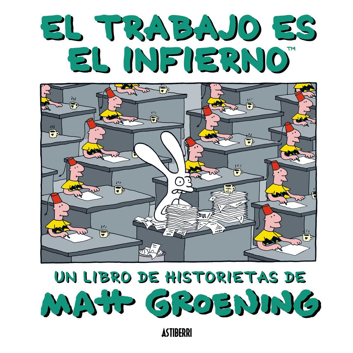 El Trabajo Es El Infierno (2ª Ed) por Matt Groening epub