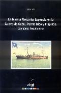 La Marina Mercante Española En La Guerra De Cuba, Puerto Rico Y F Ilipinas, 1898: Compañia Trasatlantica por Lino J. Pazos epub