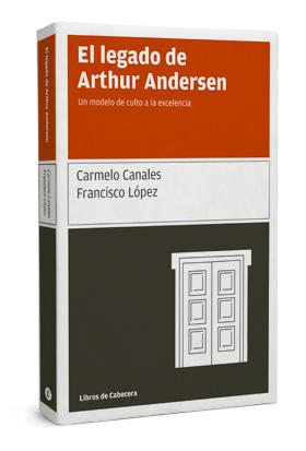El Legado De Arthur Andersen por Francisco. Lopez;                                                                                    Carmelo Canales epub