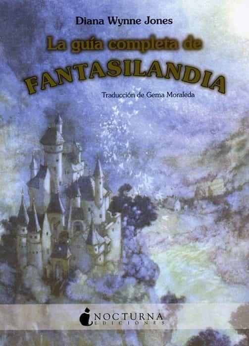 La Guia Completa De Fantasilandia por Diana Wynne Jones