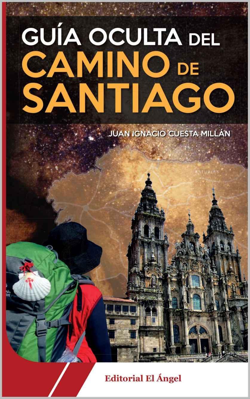 guia oculta del camino de santiago-juan ignacio cuesta millan-9788494115738