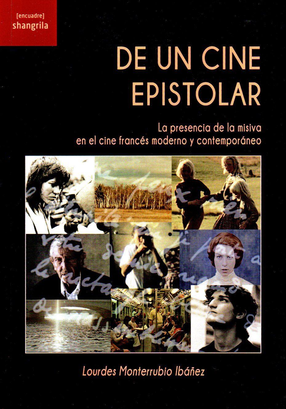 de un cine epistolar: la presencia de la misiva en el cine frances moderno y contemporaneo-lourdes monterrubio ibañez-9788494761638