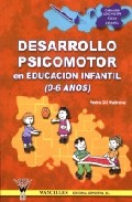 Desarrollo Psicomotor En Educacion Infantil De 0 A 6 Años por Pedro Gil Madrona