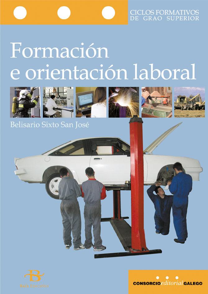 Formacion E Orientacion Laboral. Ciclos Formativos De Grao Superior por Sixto San Jose Belisario epub