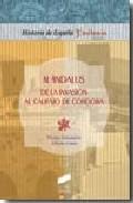 Al-andalus De La Invasion Al Califato De Cordoba (historia De Esp Aña Tercer Milenio) por Vicente Salvatierra Cuenca;                                                                                    Alberto Canto Garcia