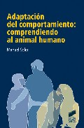 adaptacion del comportamiento: comprendiendo al animal humano-manuel soler-9788497566438