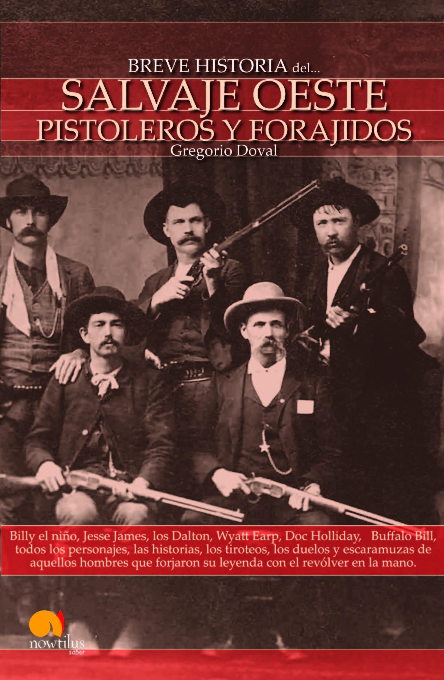 Resultado de imagen para Breve historia del Salvaje Oeste: Pistoleros y forajidos