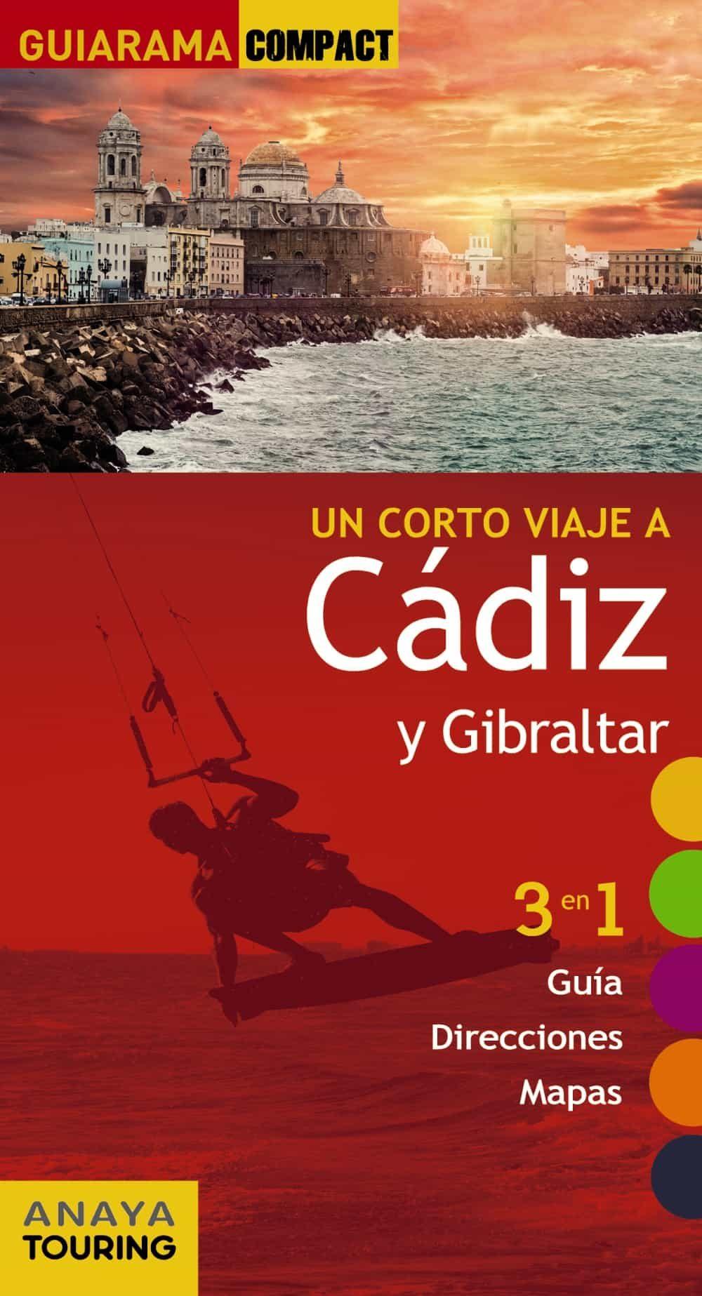 un corto viaje a cadiz y gibraltar 2017 (guiarama compact)-enrique montiel-9788499358338