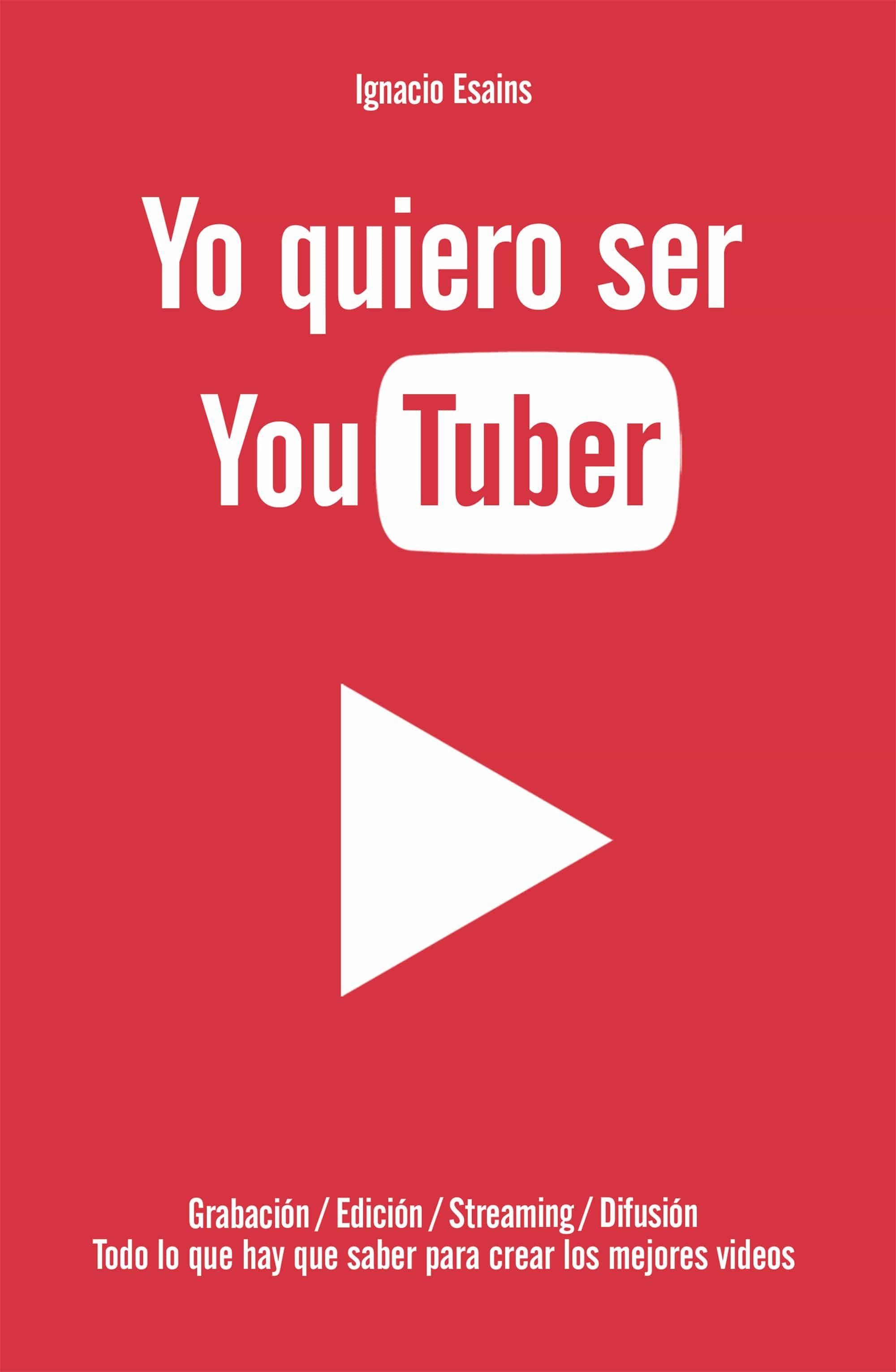 yo quiero ser youtuber ebook ignacio esains 9789877361438