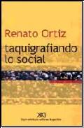 Taquigrafiando Lo Social por Renato Ortiz epub
