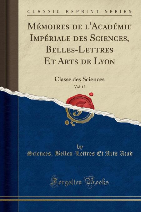 Descargar Epub Gratis Mémoires De Lacadémie Impériale Des Sciences, Belles-lettres Et Arts De Lyon, Vol. 12