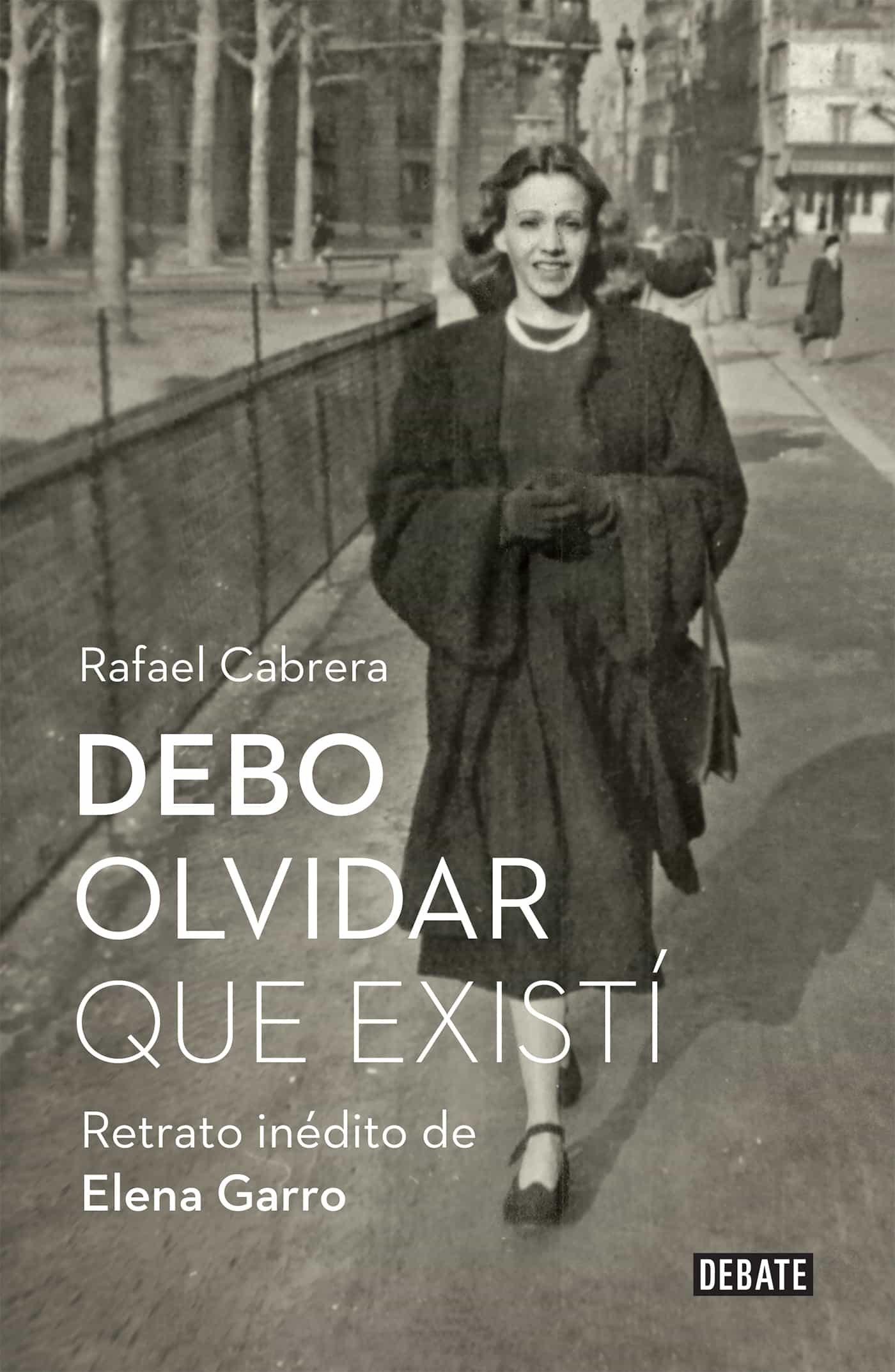 Debo Olvidar Que Existí   por Rafael Cabrera epub