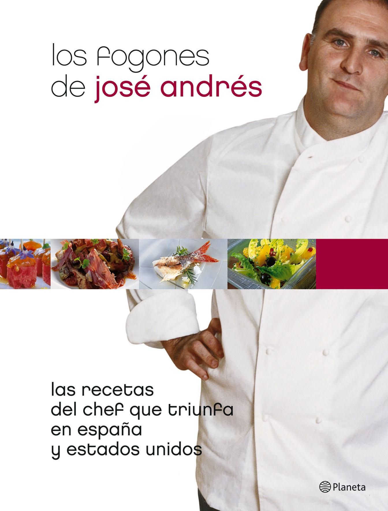 Los Fogones De Jose Andres: Las Recetas Del Chef Español Que Triu Nfa por Jose Andres epub
