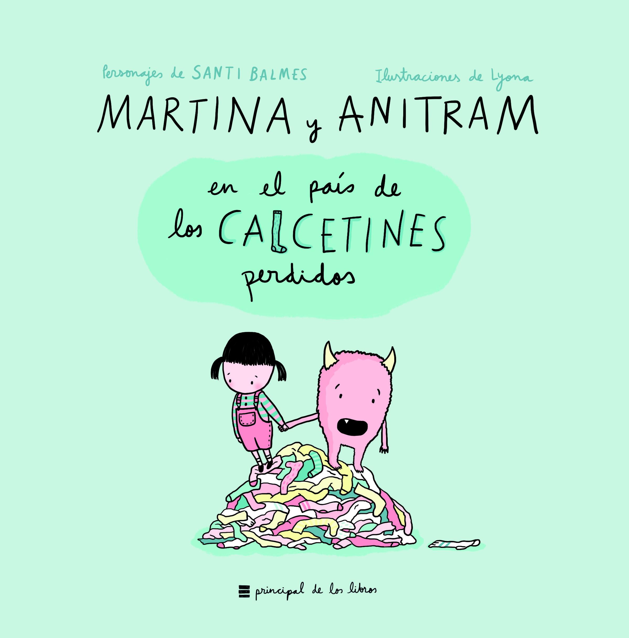 Martina Y Anitram En El Pais De Los Calcetines Perdidos por Santi Balmes;                                                                                    Lyona