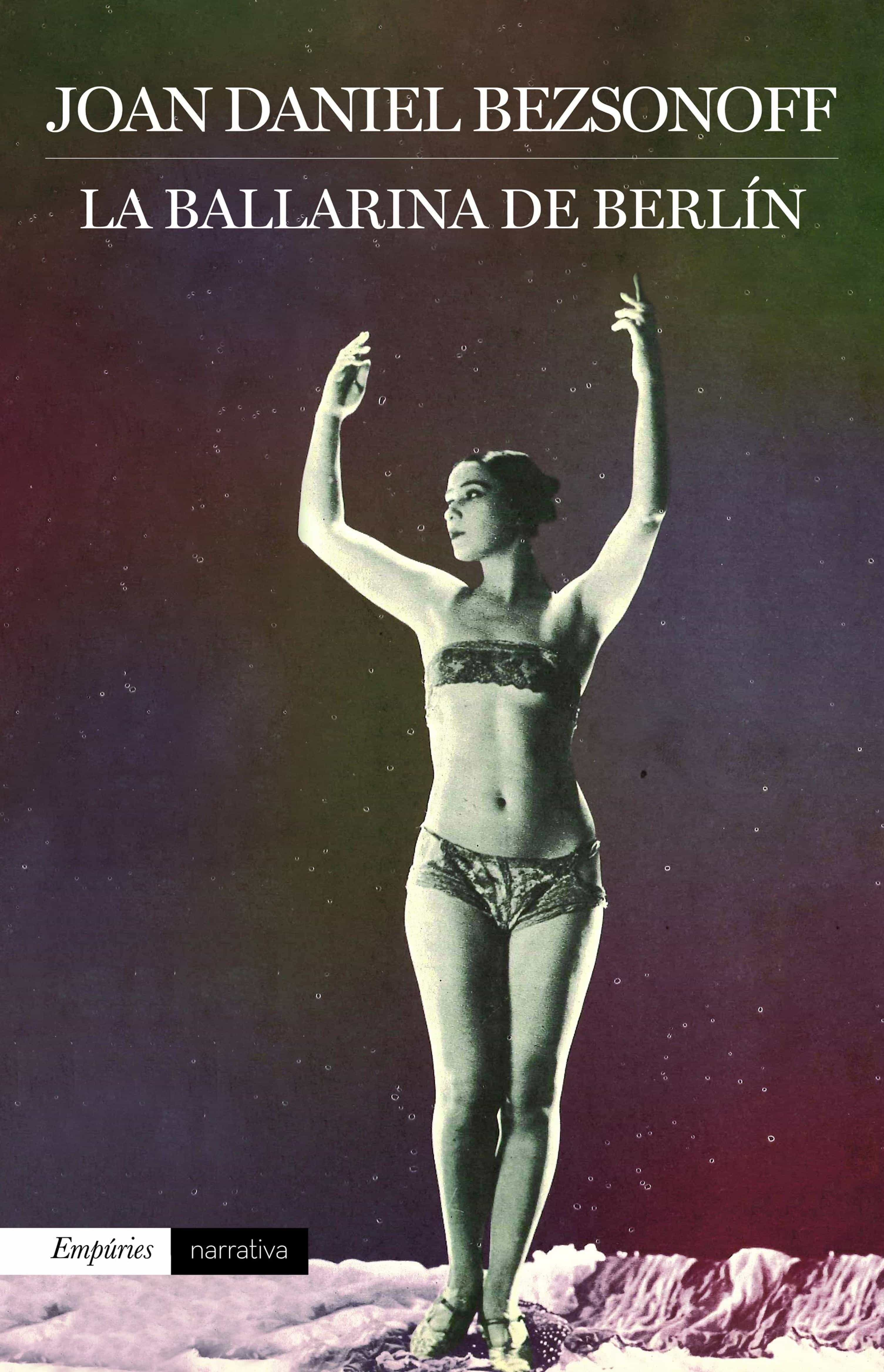 La Ballarina De Berlín   por Joan Daniel Bezsonoff Montalat epub