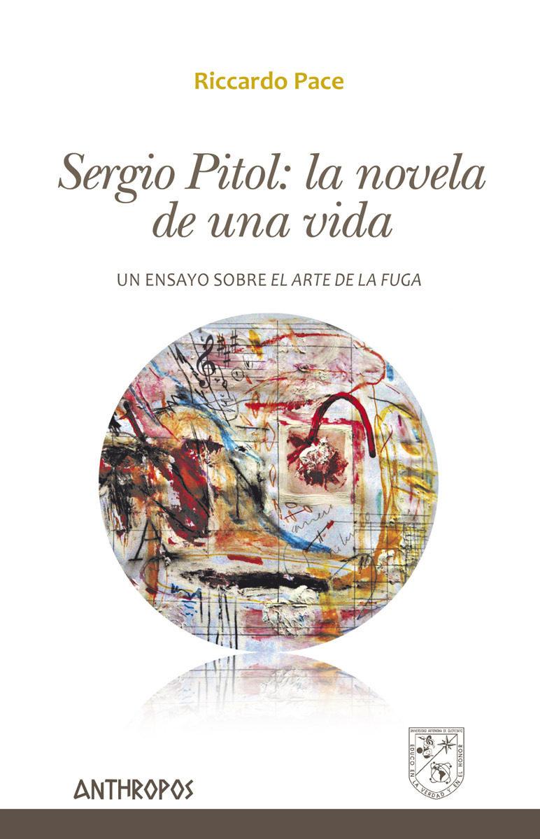 Sergio Pitol: La Novela De Una Vida: Un Ensayo Sobre El Arte De La Fuga por Riccardo Pace