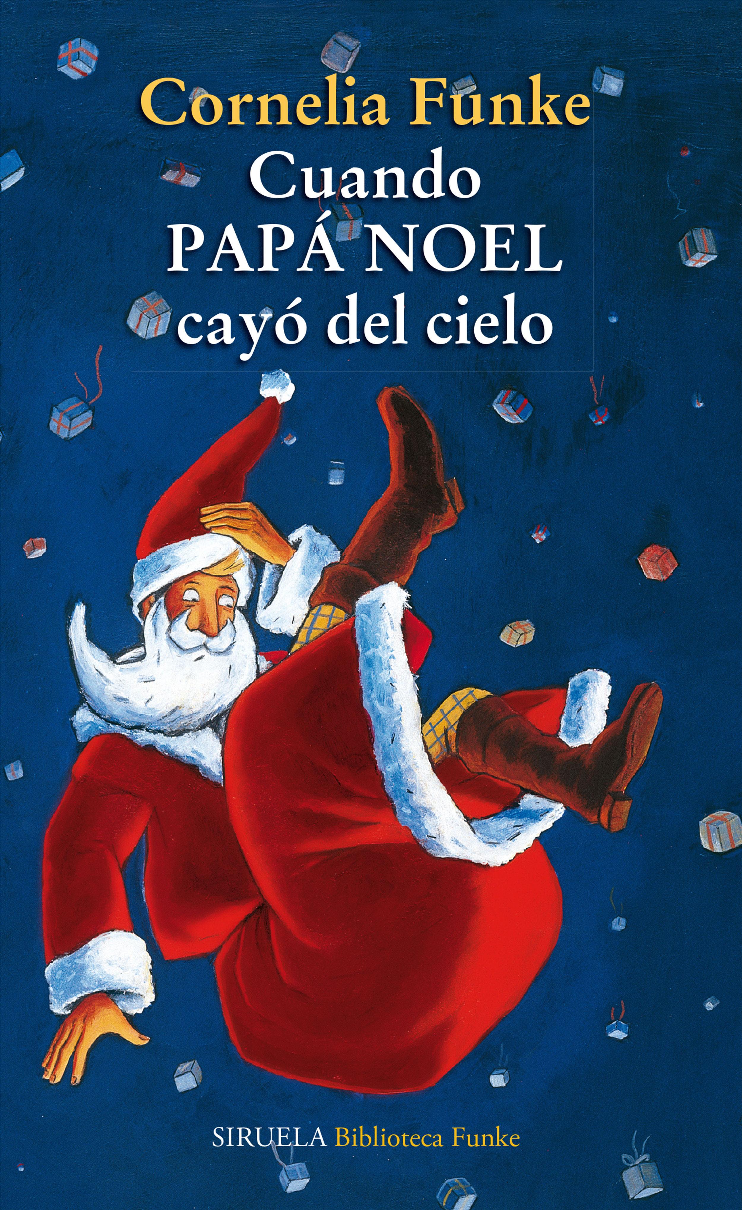 Cuando Papá Noel Cayó Del Cielo   por Cornelia Funke