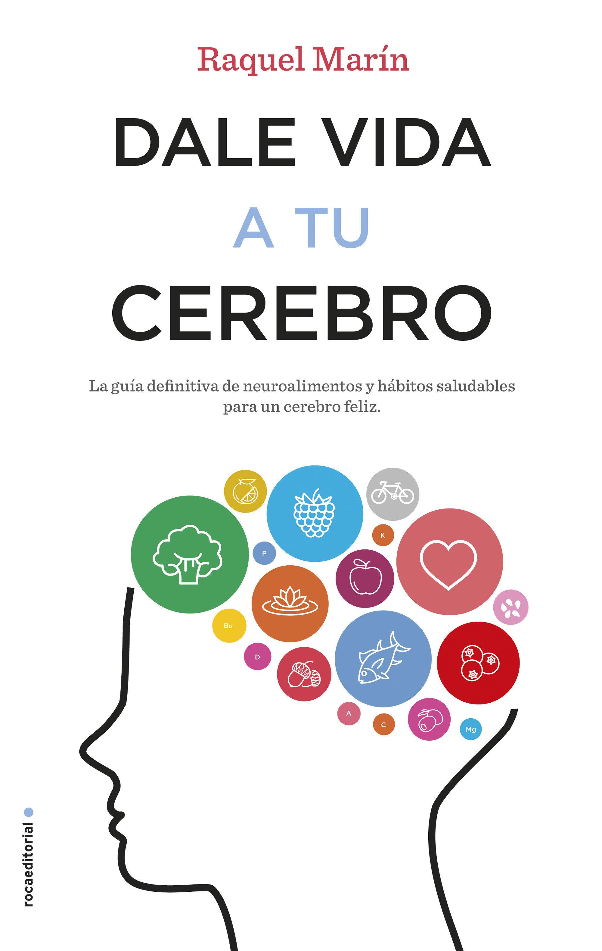 Dale Vida A Tu Cerebro   por Raquel Marin