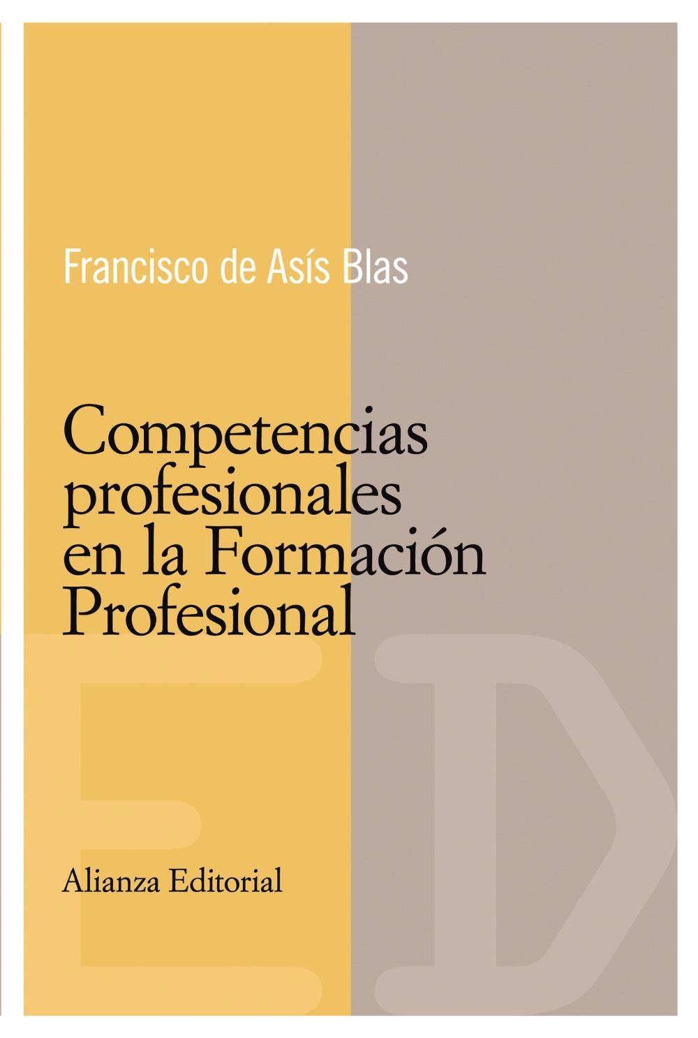Competencias Profesionales En La Formacion Profesional por Francisco De Asis Blas