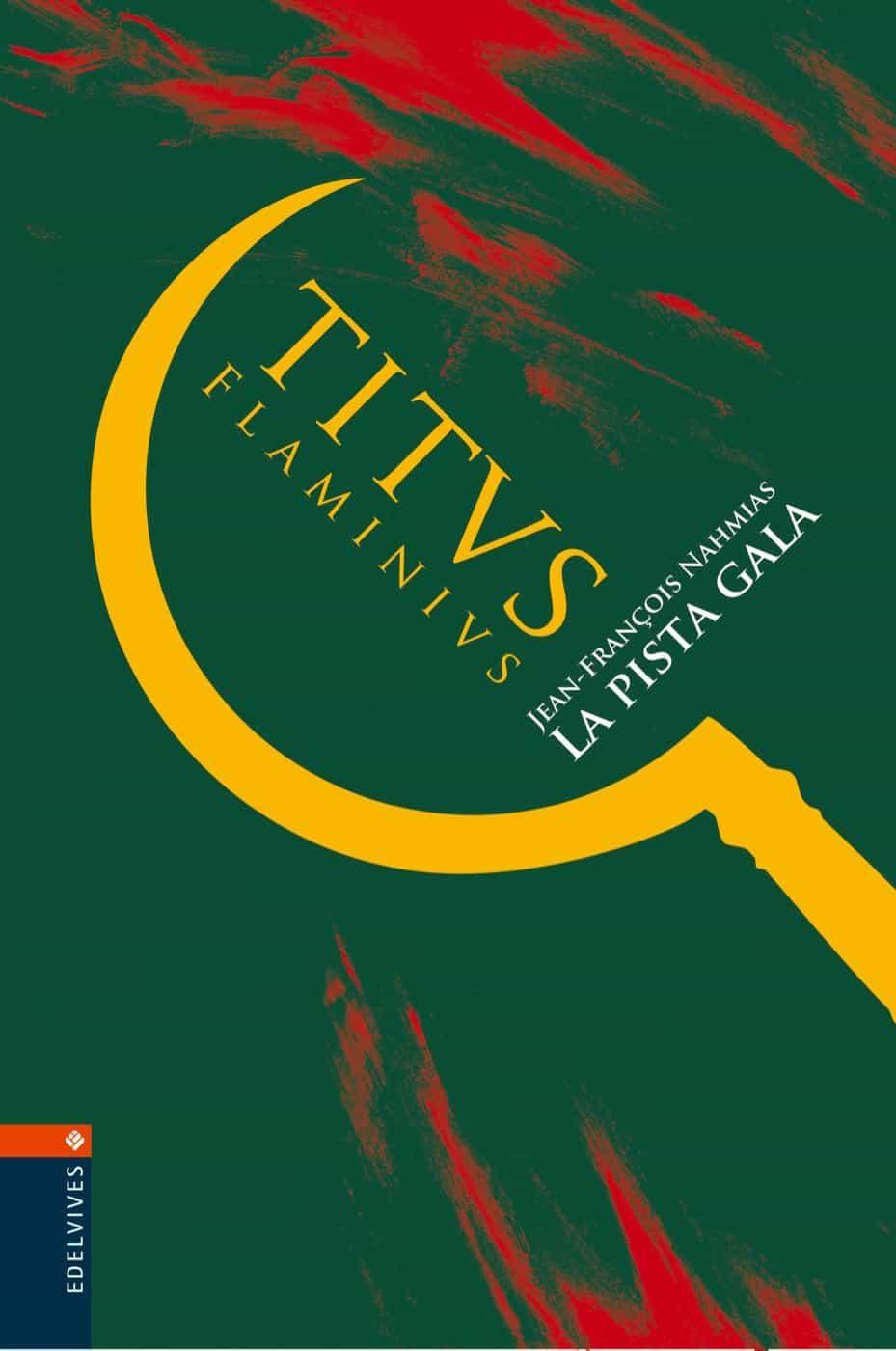 Titus Flaminius 4: La Pista Gala por Jean-françois Nahmias epub