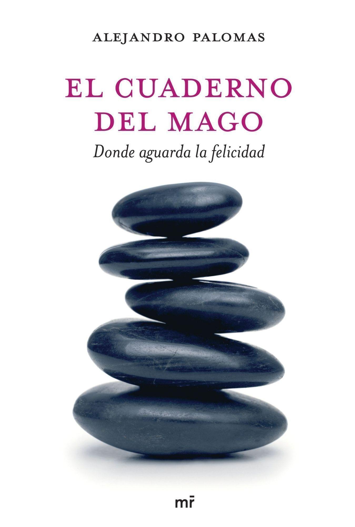 El Cuaderno Del Mago: Donde Aguarda La Felicidad por Alejandro Palomas epub