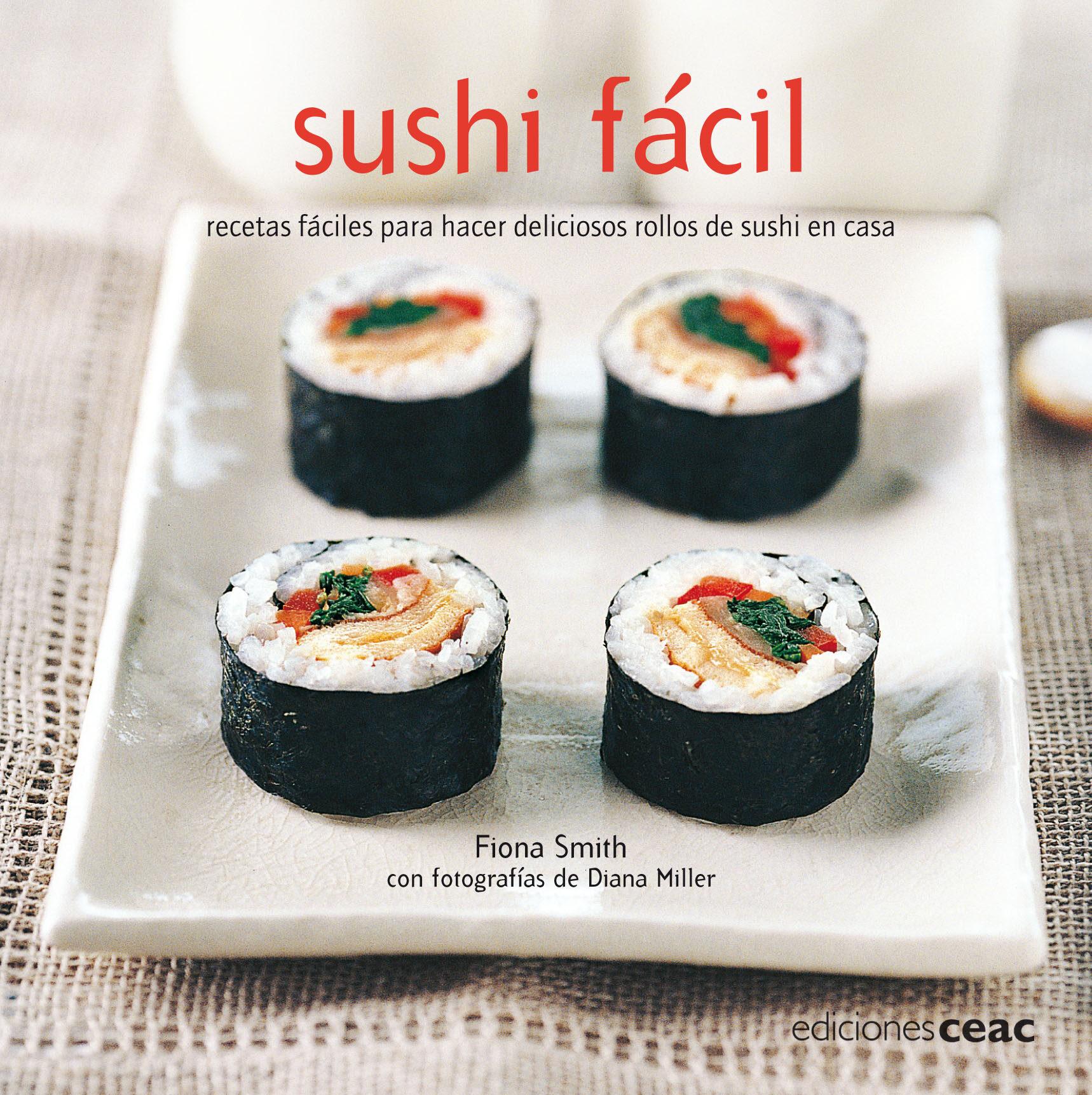 sushi facil recetas sencillas para preparar deliciosos rollitos de sushi en casafiona smith