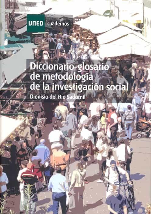 Diccionario Glosario De Metodologia De La Investigacion Social por Dionisio Rio Sadornil epub