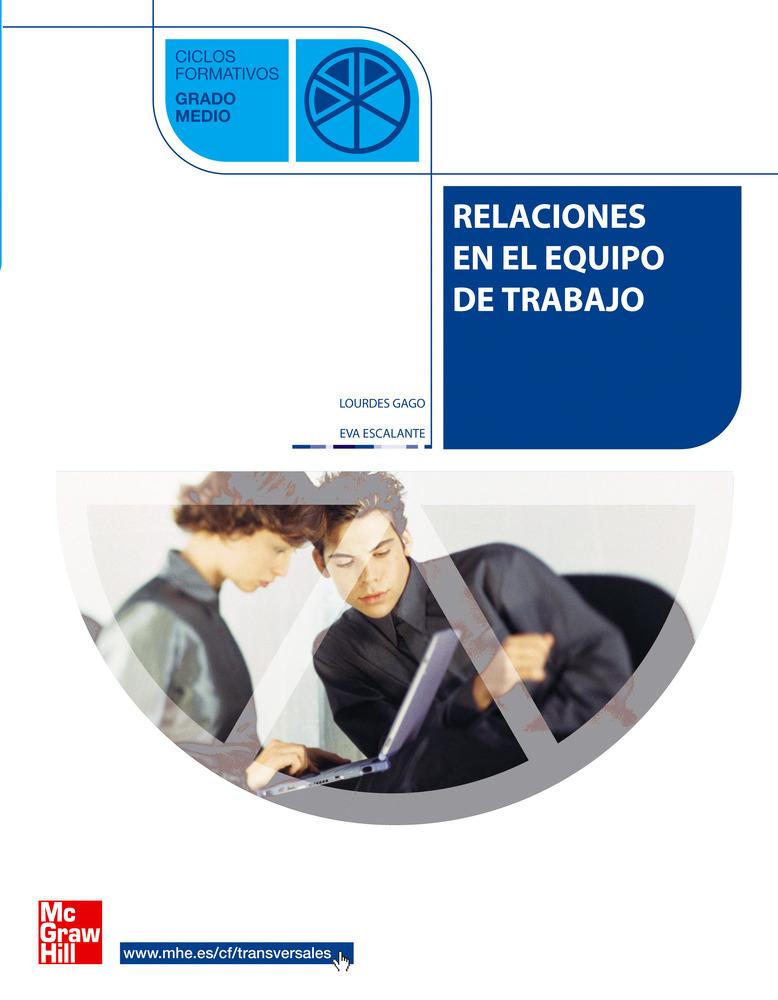 Relaciones En El Equipo Del Trabajo (ciclo Formativo Grado Medio) por Lourdes Gago Garcia