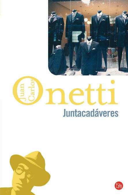 Juntacadaveres por Juan Carlos Onetti epub