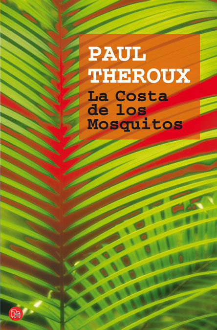 La Costa De Los Mosquitos por Paul Theroux