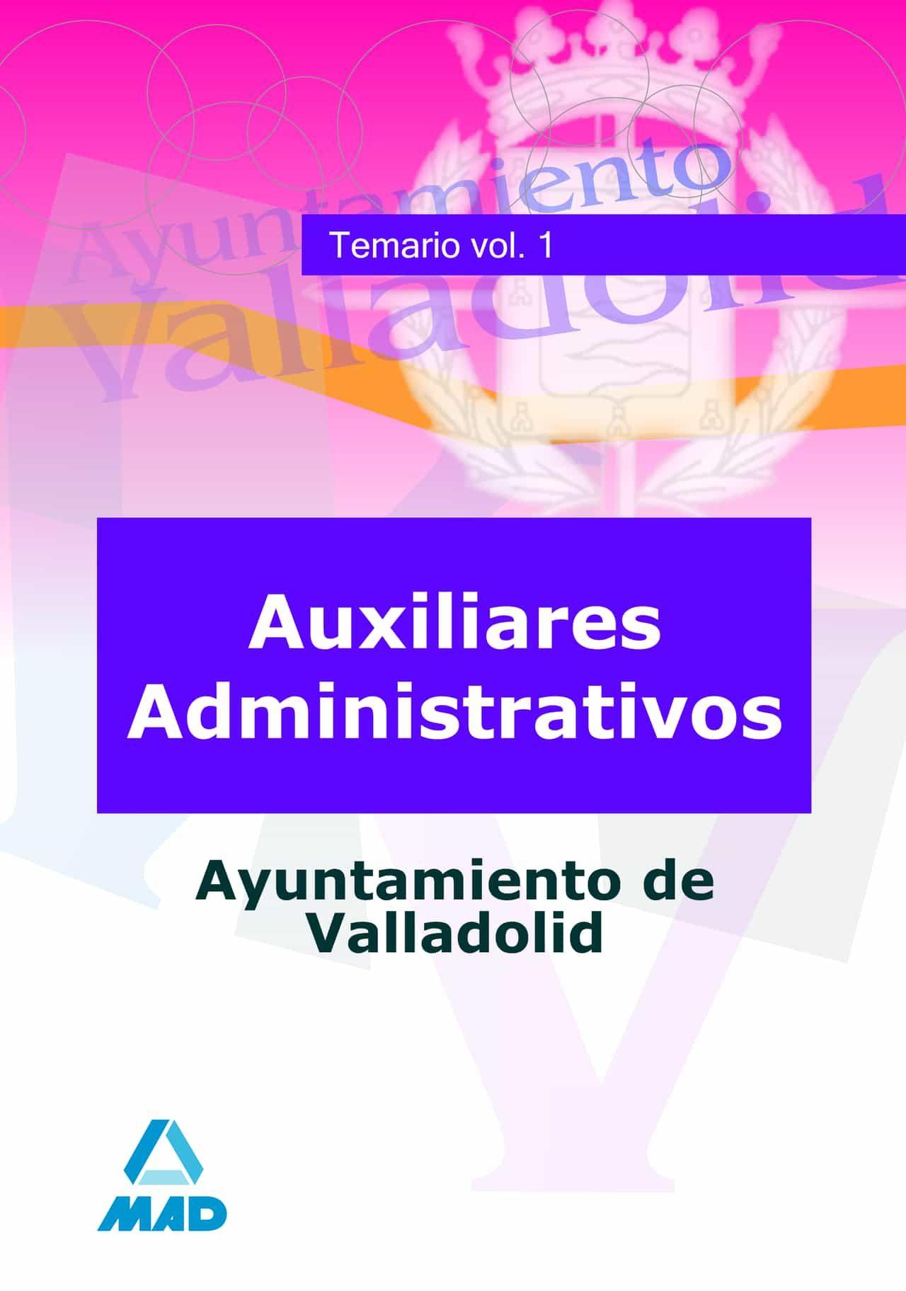 Auxiliares Administrativos Del Ayuntamiento De Valladolid. Temari O (vol. I) por Vv.aa. epub