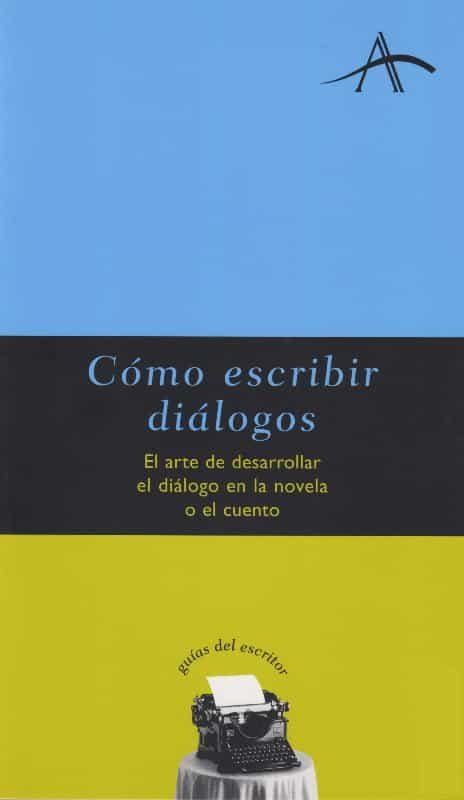 Cómo Escribir Diálogos   por Silvia Adela Kohan