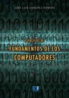 Ejercicios De Fundamentos De Los Computadores por Jose Luis Sanchez Romero