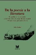De La Poesia A La Literatura El Cambio De Los Conceptos En La Formacion Del Campo Literario Español Del Siglo Xviii Y Principios Del Xix por Inke Gunia